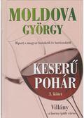 Keserű pohár 3. kötet - Moldova György