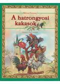 A hatrongyosi kakasok - Móra Ferenc