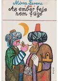 Az ember feje nem füge - Móra Ferenc