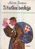 Titulász bankója - Móra Ferenc