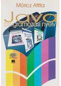 Java programozási nyelv I. - Móricz Attila