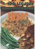 A 100 legjobb rizses étel - Mózes István Miklós