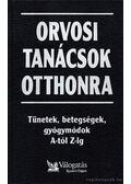 Orvosi tanácsok otthonra - Nácsa Klára (szerk.), Dr. Pesthy Gábor (szerk.)