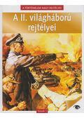 A II. világháború rejtélyei - Nádori Attila (szerk.)