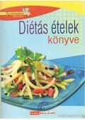 Diétás ételek könyve - Nagy Elvira