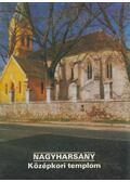Nagyharsány - Középkori templom - Nagy Klára dr.