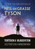 Terítéken a világegyetem - Asztrofizika mindenkinek - Neil deGrasse Tyson
