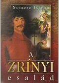 A Zrínyi család - Nemere István