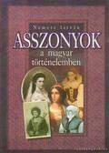 Asszonyok a magyar történelemben - Nemere István