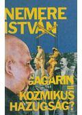 Gagarin = Kozmikus hazugság? - Nemere István