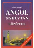 Angol nyelvtan - Középfok - Németh Anikó