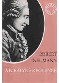 A királyné kegyence - Neumann, Robert