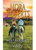 Határtalan vágy - Nora Roberts