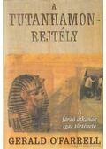 A Tutanhamon-rejtély - O'Farrel, Gerald
