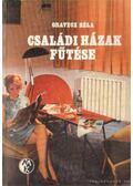 Családi házak fűtése - Oravecz Béla