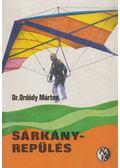 Sárkányrepülés - Ordódy Márton