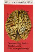 Mi a neuropszichológia? - Osmanné Sági Judit, Erdélyi Alisza
