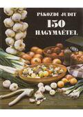 150 hagymaétel - Pákozdi Judit
