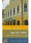 Hódmezővásárhely és környéke - Pálffy István