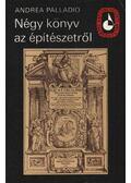 Négy könyv az építészetről - Palladio, Andrea