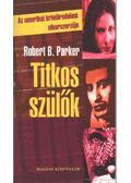Titkos szülők - Parker, Robert B.