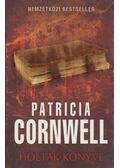 Holtak könyve - Patricia Cornwell