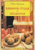 Burgonyás ételek és sütemények - Péter Jánosné