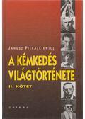 A kémkedés világtörténete II. - Piekalkiewicz, Janusz