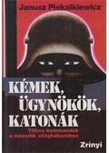 Kémek, ügynökök, katonák - Piekalkiewicz, Janusz