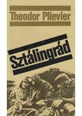 Sztálingrád - Plievier, Theodor