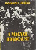 A magyar holocaust II. - Randolph L. Braham