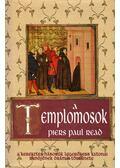 A templomosok - Read, Piers Paul