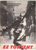 Ez történt - A Népszabadság cikksorozata 1956-ról - Rényi Péter