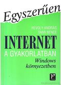 Internet a gyakorlatban - Revoly András, Tarr Bence