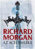 Az acél emléke - Richard Morgan