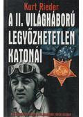 A II. világháború legyőzhetetlen katonái - Rieder, Kurt