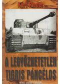 A legyőzhetetlen Tigris páncélos - Rieder, Kurt