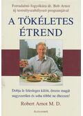 A tökéletes étrend - Robert Arnot M. D.