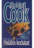 Halálos kockázat - Robin Cook
