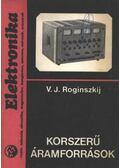 Korszerű áramforrások - Roginszkij, V.J.
