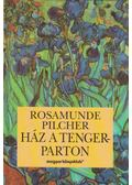 Ház a tengerparton - Rosamunde Pilcher