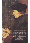 A Balgaság Dicsérete - Rotterdami Erasmus
