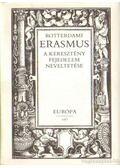 A keresztény fejedelem neveltetése - Rotterdami Erasmus