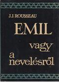Emil vagy a nevelésről - Rousseau,J.J.