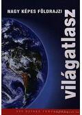 Nagy képes földrajzi világatlasz - Sára, Pável, Kosnár, Marek