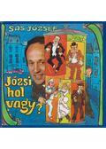 Józsi, hol vagy? - Sas József