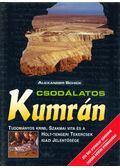 Csodálatos Kumrán - Schick, Alexander