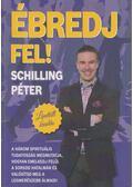 Ébredj Fel! (dedikált) - Schilling Péter