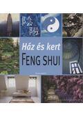 Ház és kert Feng Shui - Schillinger Péter