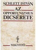 Az opportunizmus dicsérete - Schlett István